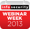 http://www.infosecurity-magazine.com/webinar/405/uk-webinar-week-september-9th-september-13th/